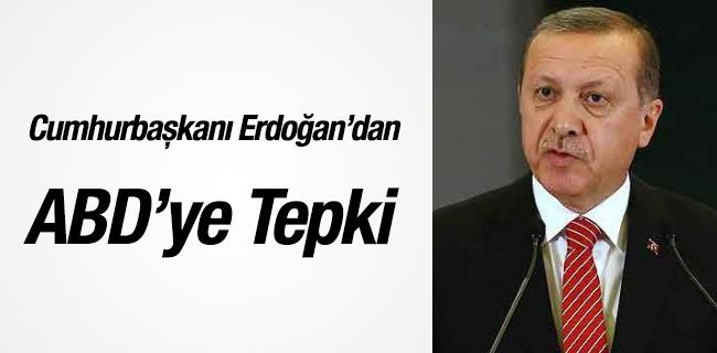 Cumhurba�kan� Erdo�an`dan ABD`ye tepki