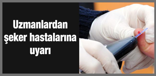 Uzmanlardan �eker hastalar�na uyar�