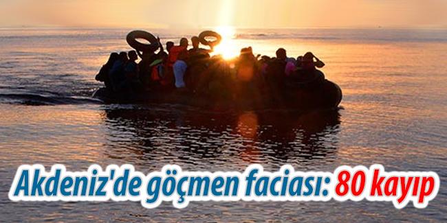Akdeniz`de g��men facias�; 80 kay�p