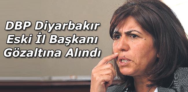 DBP Diyarbak�r Eski �l Ba�kan� G�zalt�na Al�nd�