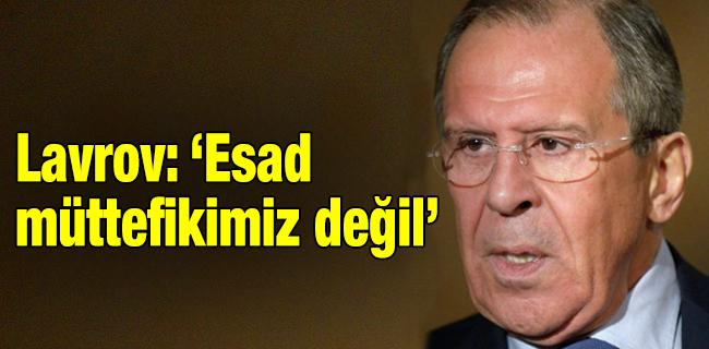 Lavrov: �Esad m�ttefikimiz de�il`
