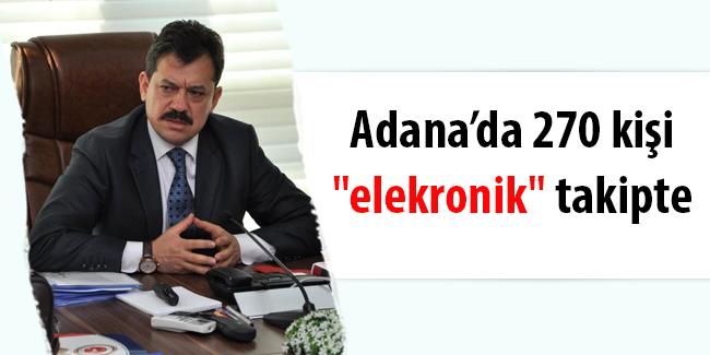 Adana`da 270 ki�i elekronik takipte