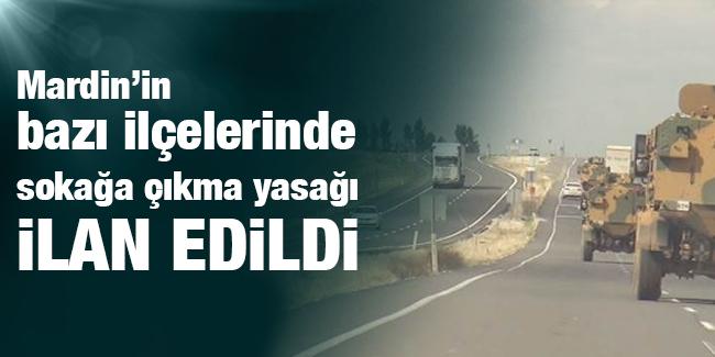 Mardin`in baz� il�elerinde soka�a ��kma yasa�� ilan edildi