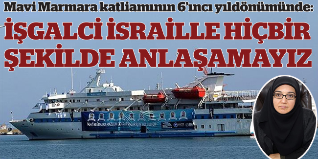 Mavi Marmara katliam�n�n 6`�nc� y�ld�n�m�