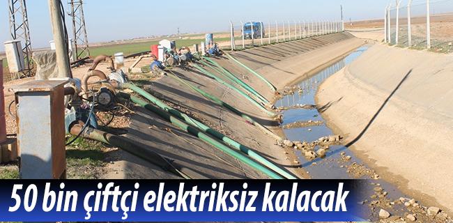 50 bin �ift�i elektriksiz kalacak