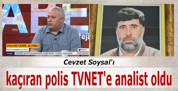 Cevzet Soysal`� ka��ran polis TVNET`e analist oldu