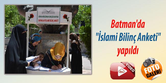 Batman`da `İslami Bilinç Anketi` yapıldı