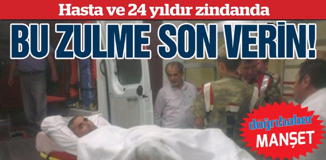 Hasta ve 24 y�ld�r zindanda� Bu zulme son verin!