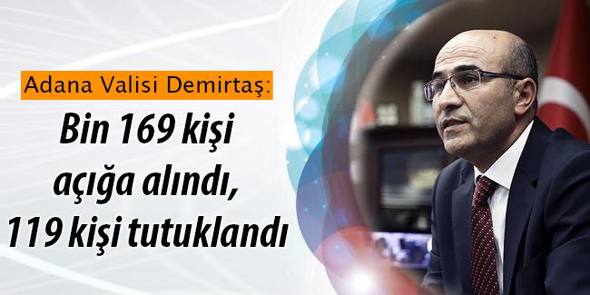 Adana`da bin 169 ki�i a���a al�nd�, 119 ki�i tutukland�