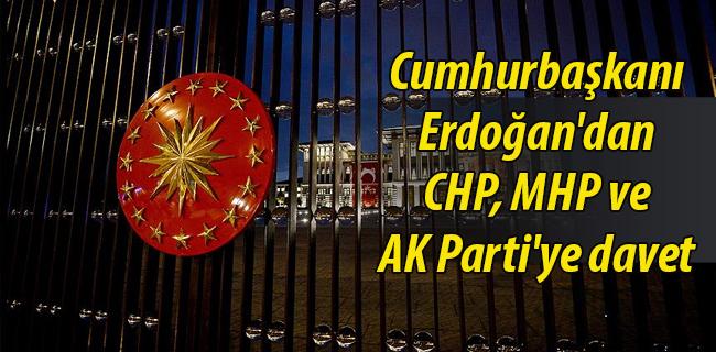 Cumhurba�kan� Erdo�an`dan CHP, MHP ve AK Parti`ye davet