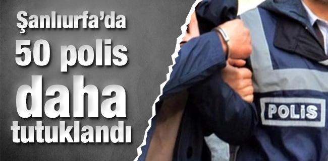�anl�urfa`da 50 polis daha tutukland�