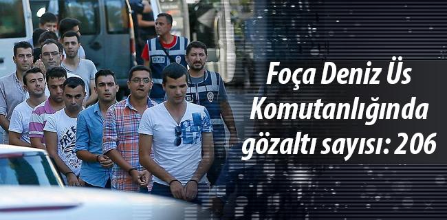 Fo�a Deniz �s Komutanl���nda g�zalt� say�s� 206`ya y�kseldi