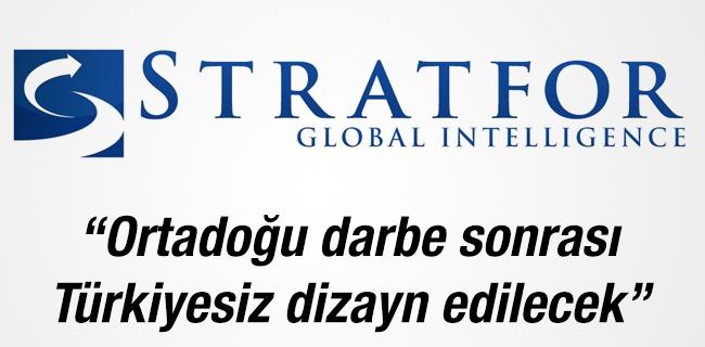 Stratfor: O.Do�u darbe sonras� T�rkiyesiz dizayn edilecek