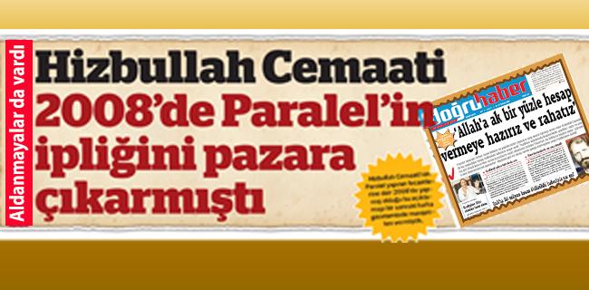 Hizbullah Cemaati 2008`de PARALEL`in ipli�ini pazara ��karm��t�