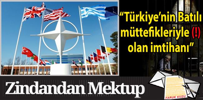 �T�rkiye`nin Bat�l� m�ttefikleriyle (!) olan imtihan�