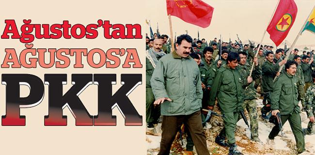 Ağustos'tan AĞUSTOS'A  PKK