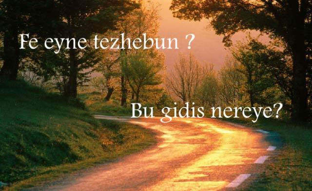 Fe Eyne Tezhebun (Do�rugen� Haftan�n Yaz�s�)