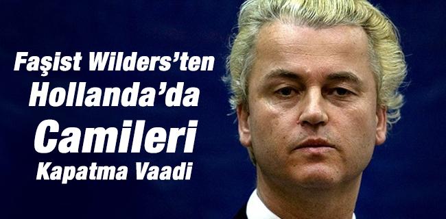 Fa�ist Wilders`ten Hollanda`da Camileri Kapatma Vaadi