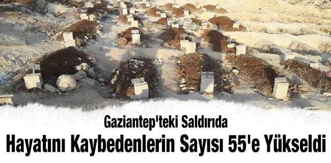Gaziantep`teki sald�r�da hayat�n� kaybedenlerin say�s� 55`e y�kseldi