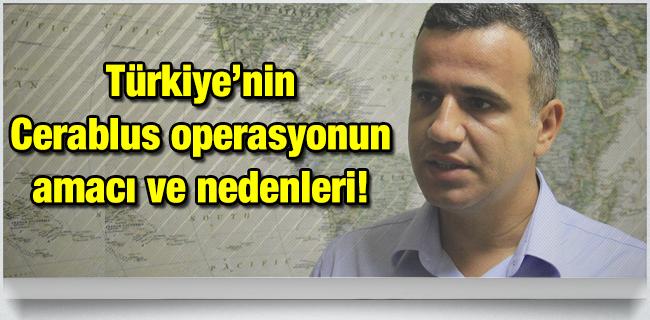 T�rkiye`nin Cerablus operasyonun amac� ve nedenleri!