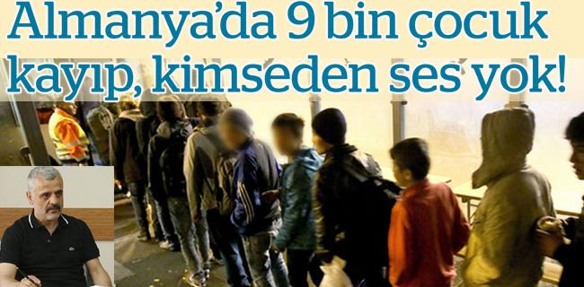 Almanya`da 9 bin �ocuk kay�p, kimseden ses yok!