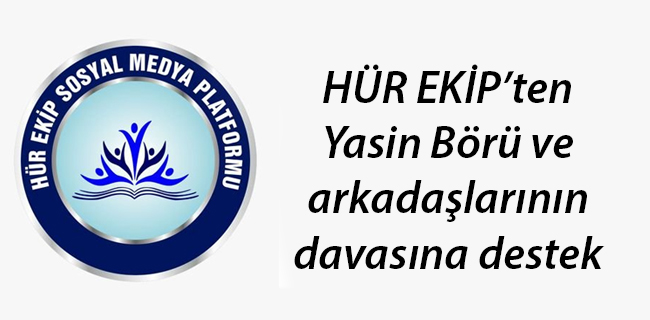 H�R EK�P`ten Yasin B�r� ve arkada�lar�n�n davas�na destek