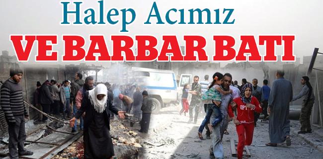 Halep Acımız  VE BARBAR BATI