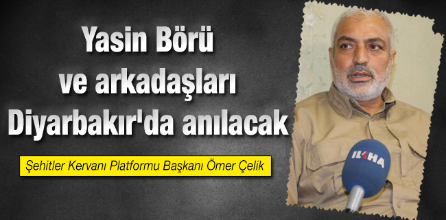 Yasin B�r� ve arkada�lar� Diyarbak�r`da an�lacak