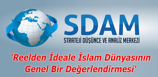 'Reelden İdeale İslam Dünyasının Genel Bir Değerlendirmesi'