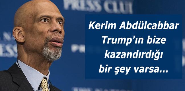 Kerim Abd�lcabbar Trump`�n bize kazand�rd��� bir �ey varsa...