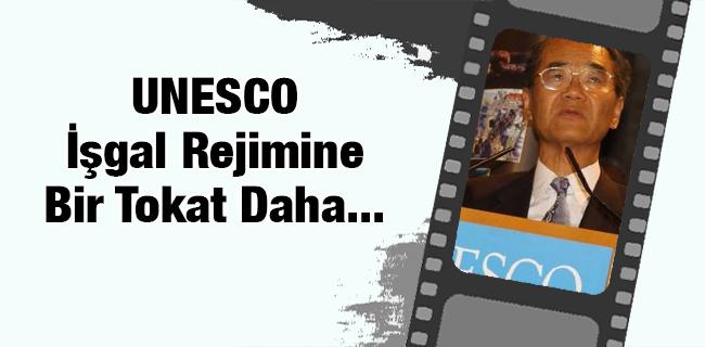 UNESCO ��gal Rejimine Bir Tokat Daha Att�