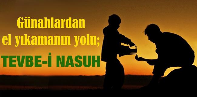Günahlardan el yıkamanın yolu; TEVBE-İ NASUH