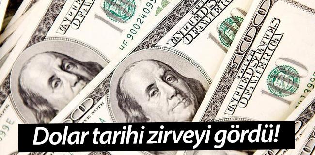 Dolar tarihi zirveyi gördü!