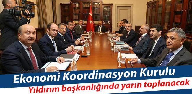 Ekonomi Koordinasyon Kurulu Yıldırım başkanlığında yarın toplanacak