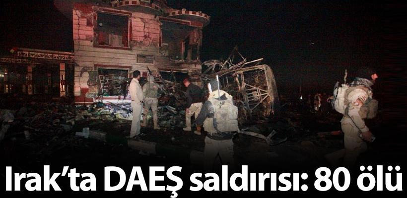 Irak'ta DAEŞ saldırısı: 80 ölü