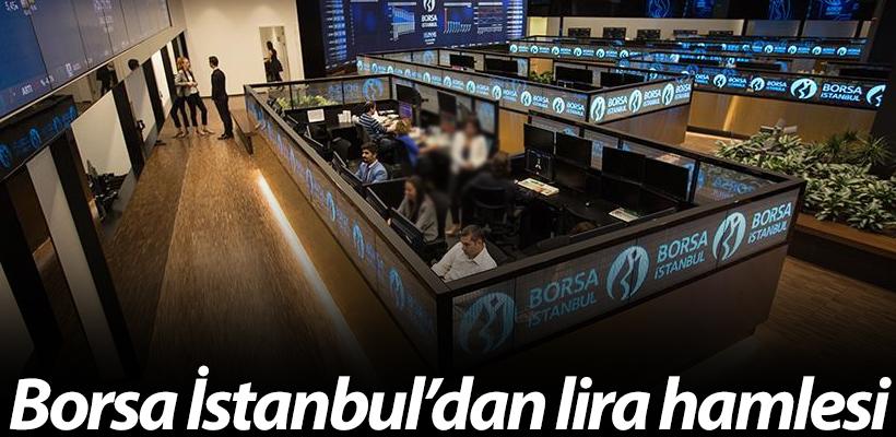 Borsa İstanbul`dan lira hamlesi