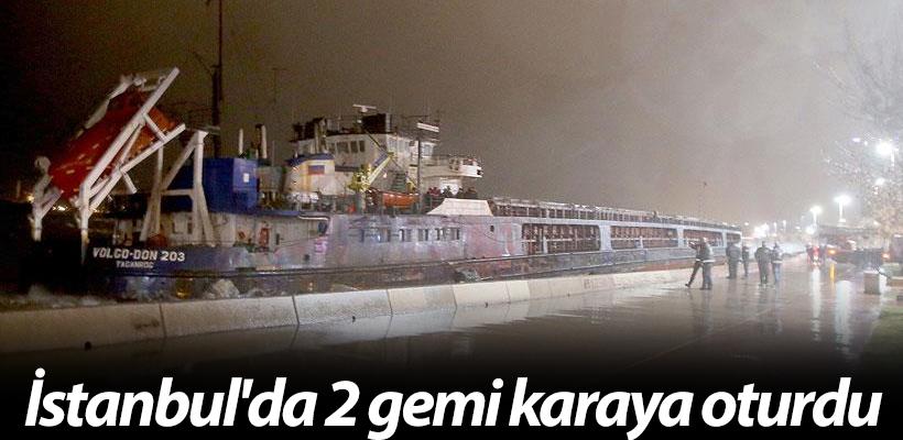 İstanbul`da 2 gemi karaya oturdu