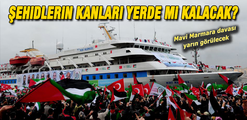 Mavi Marmara davası yarın görülecek