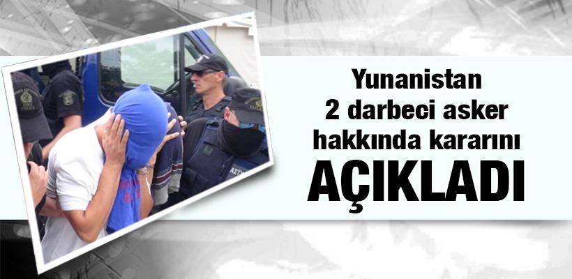 Yunanistan 2 darbeci asker hakkında kararını açıkladı