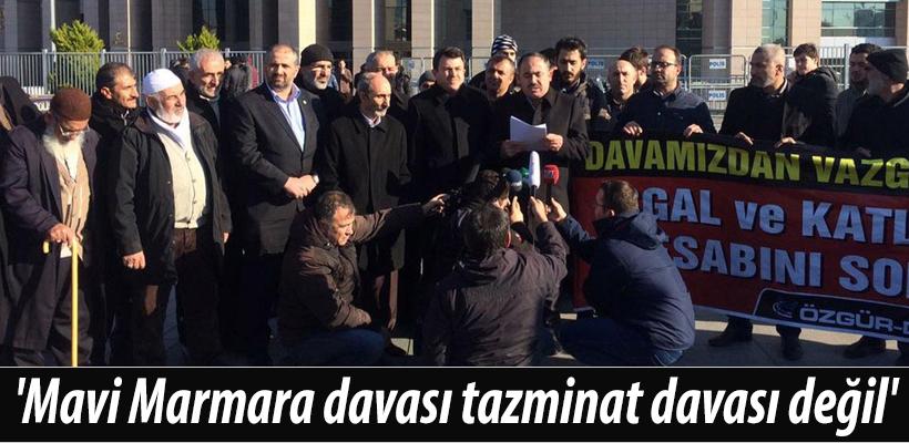 Mavi Marmara davası tazminat davası değil