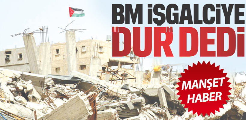 BM İŞGALCİYE 'DUR!' DEDİ