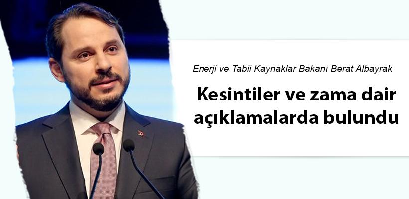 Enerji Bakanı kesintiler ve zama dair açıklamalarda bulundu