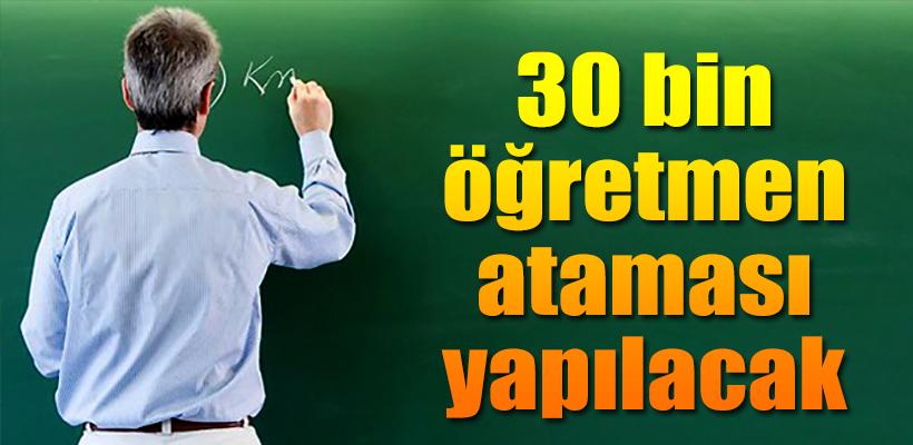 30 bin öğretmen ataması yapılacak