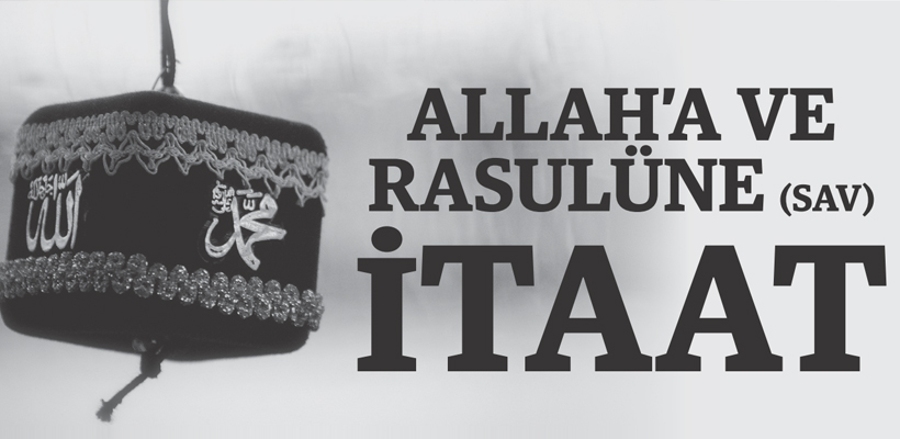ALLAH'A VE RASULÜNE (SAV) İTAAT