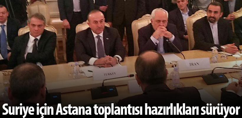 Suriye için Astana toplantısı hazırlıkları sürüyor