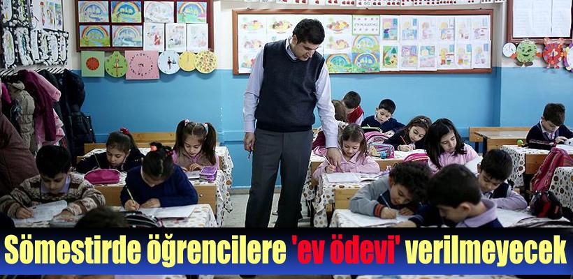 Sömestirde öğrencilere `ev ödevi` verilmeyecek