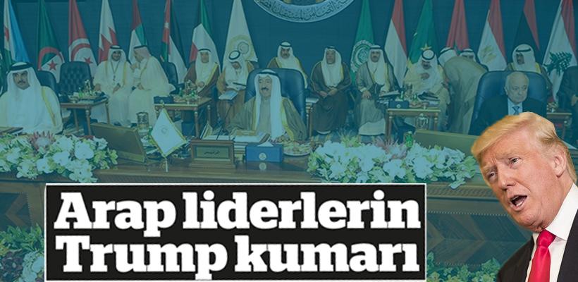 Arap liderlerin Trump kumarı