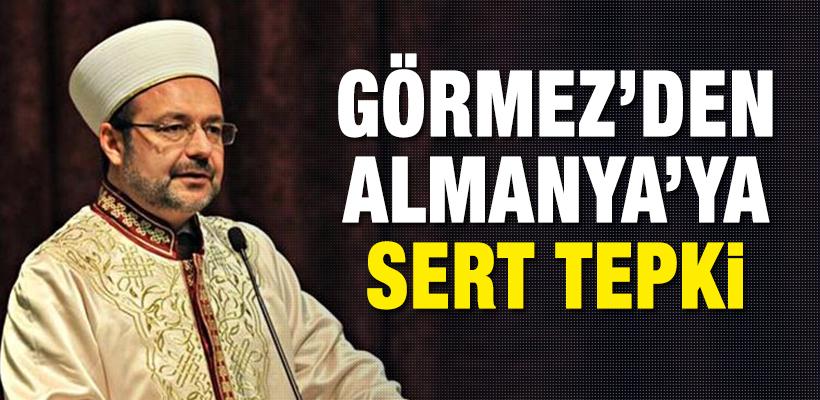 Mehmet Görmez'den Almanya'ya sert tepki