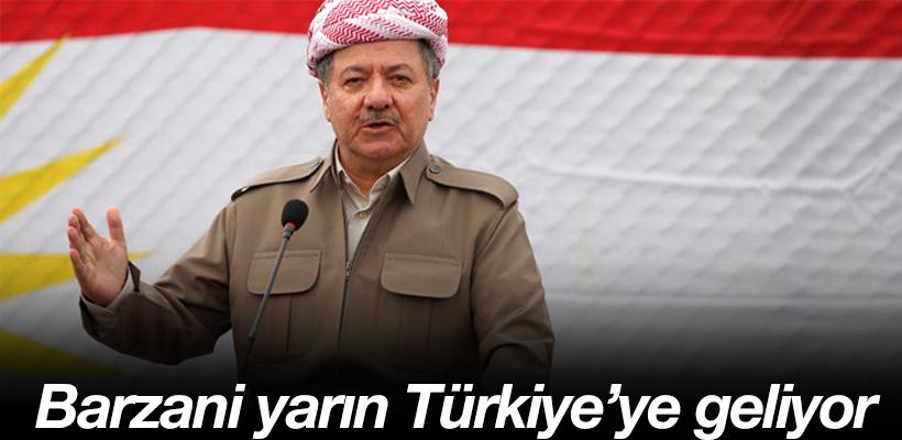 Barzani yarın Türkiye`ye geliyor