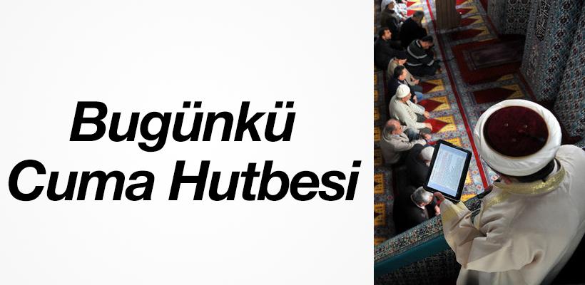Bugünkü Cuma Hutbesi